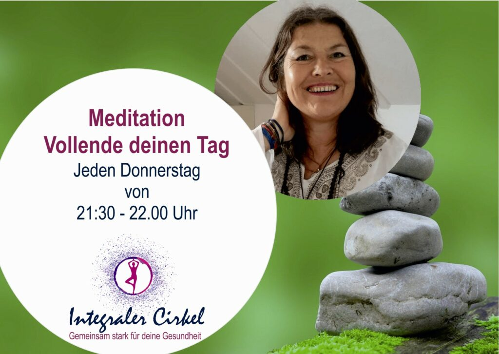 Donnerstags: Meditation – Vollende deinen Tag